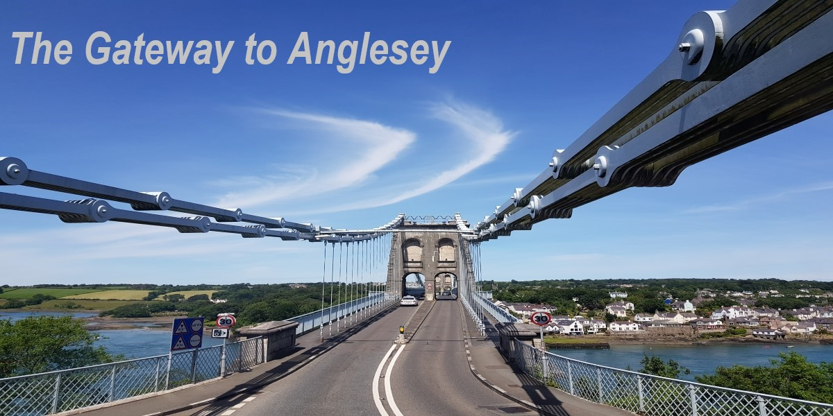 Menai Bridge: the Gateway to Anglesey